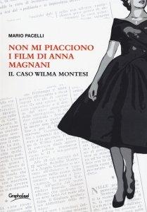 Non mi piacciono i film di Anna Magnani. Il caso Wilma Montesi, Mario Pacelli