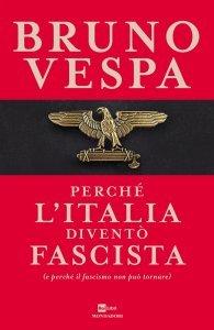 Perché l'Italia diventò fascista, Bruno Vespa