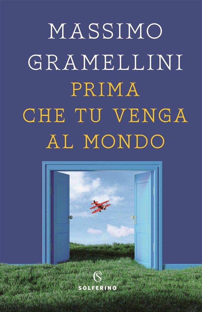 """""""Prima che tu venga al mondo"""" di Massimo Gramellini: riassunto trama e recensione"""