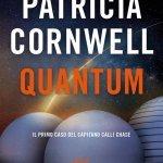 """""""Quantum"""" di Patricia Cornwell: riassunto trama e recensione"""