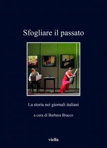 Sfogliare il passato.La storia nei giornali italiani, Barbara Bracco