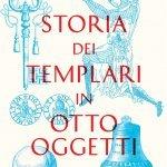 """""""Storia dei templari in otto oggetti"""" di Simonetta Cerrini e Franco Cardini"""