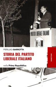 Storia del Partito liberale italiano nella Prima Repubblica, Pierluigi Barrotta