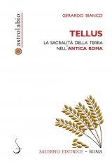 """""""Tellus. La sacralità della terra nell'Antica Roma"""" di Gerardo Bianco"""