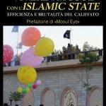 """""""Vivere a Mosul con l'Islamic State. Efficienza e brutalità del Califfato"""" di Laura Quadarella Sanfelice di Monteforte"""