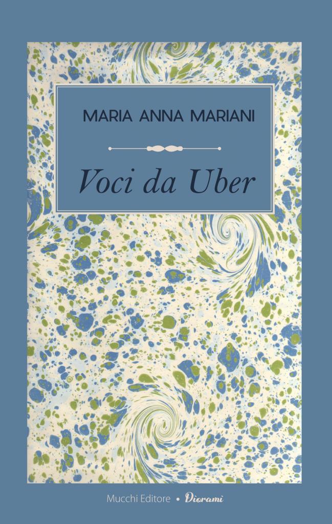 """""""Voci da Uber. Confessioni a motore"""" di Maria Anna Mariani"""