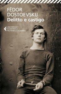 Delitto e castigo, Fëdor Dostoevskij, riassunto, trama
