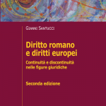 """Diritto romano e diritti europei. Continuità e discontinuità nelle figure giuridiche"" di Gianni Santucci"