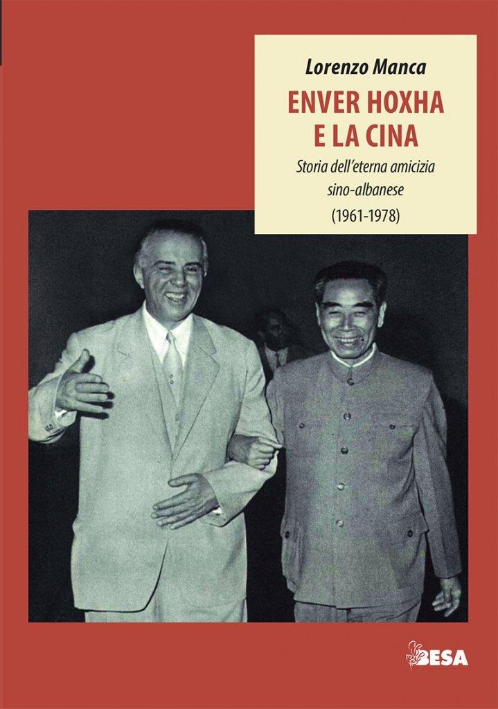 """""""Enver Hoxha e la Cina. Storia dell'eterna amicizia sino-albanese (1961-1978)"""" di Lorenzo Manca"""