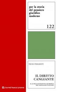 Il diritto cangiante. Il lungo novecento giuridico del paesaggio italiano, Paolo Passaniti