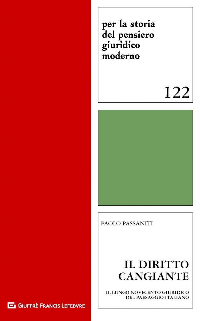 """""""Il diritto cangiante. Il lungo novecento giuridico del paesaggio italiano"""" di Paolo Passaniti"""