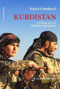 Kurdistan. Utopia di un popolo tradito, Marco Gombacci