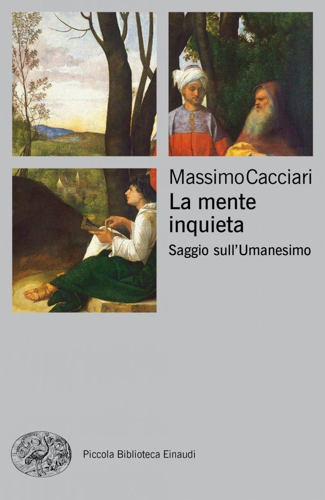 """""""La mente inquieta. Saggio sull'Umanesimo"""" di Massimo Cacciari"""