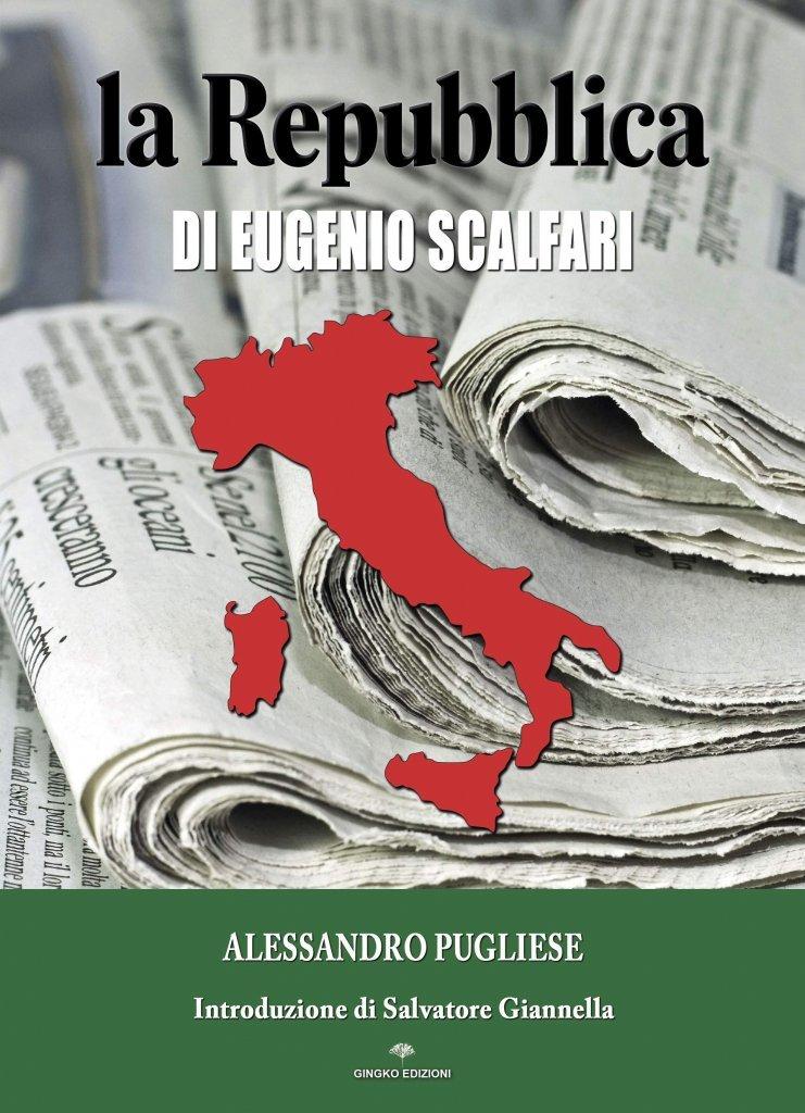 """""""La Repubblica di Eugenio Scalfari"""" di Alessandro Pugliese"""