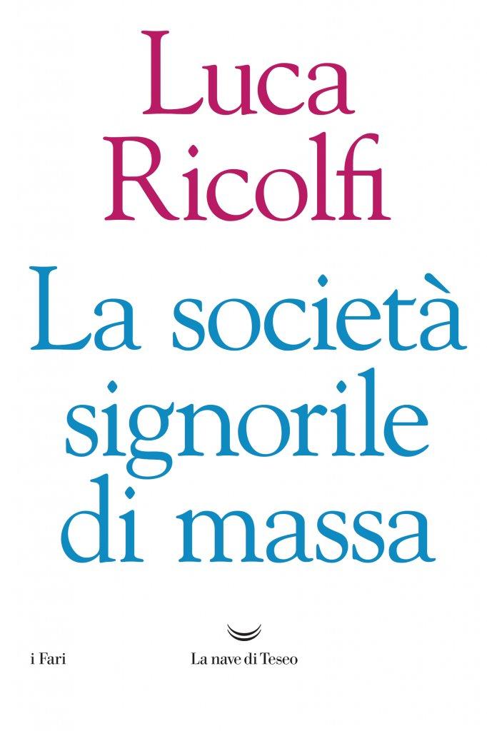 """""""La società signorile di massa"""" di Luca Ricolfi"""