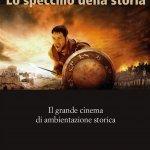 """""""Lo specchio della storia. Il grande cinema di ambientazione storica"""" di Andrea Sani"""