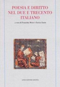 Poesia e diritto nel Due e Trecento italiano, Enrica Zanin, Franziska Meier