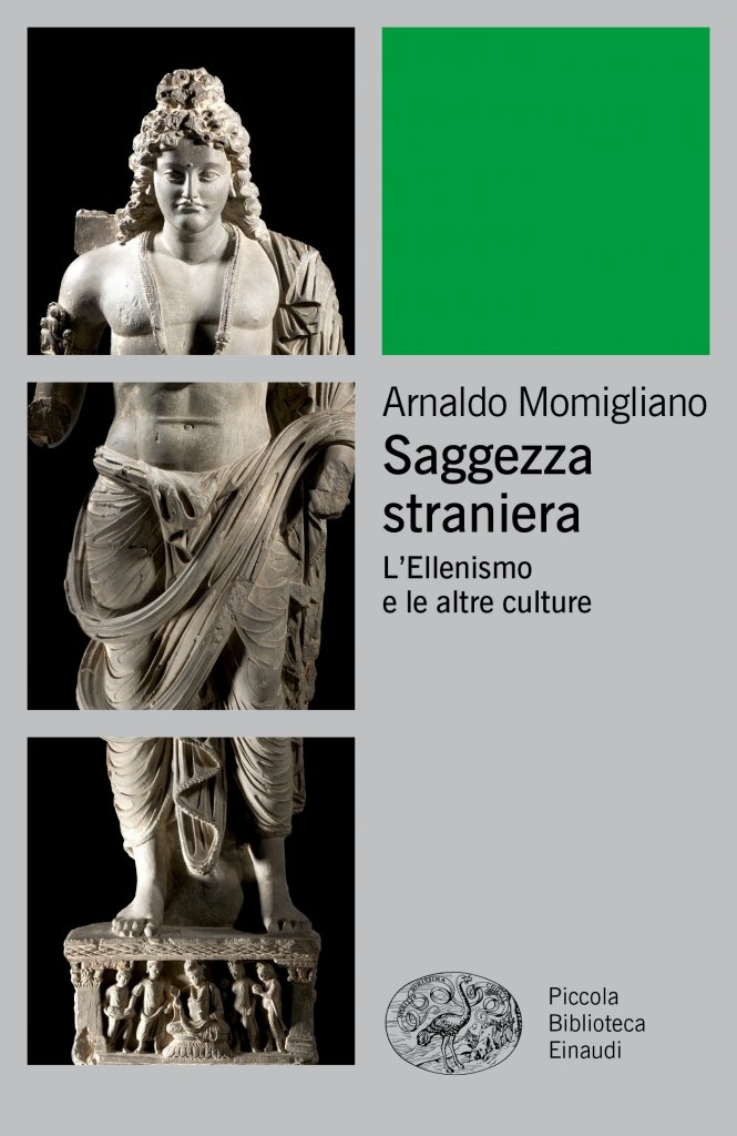 """""""Saggezza straniera. L'Ellenismo e le altre culture"""" di Arnaldo Momigliano"""