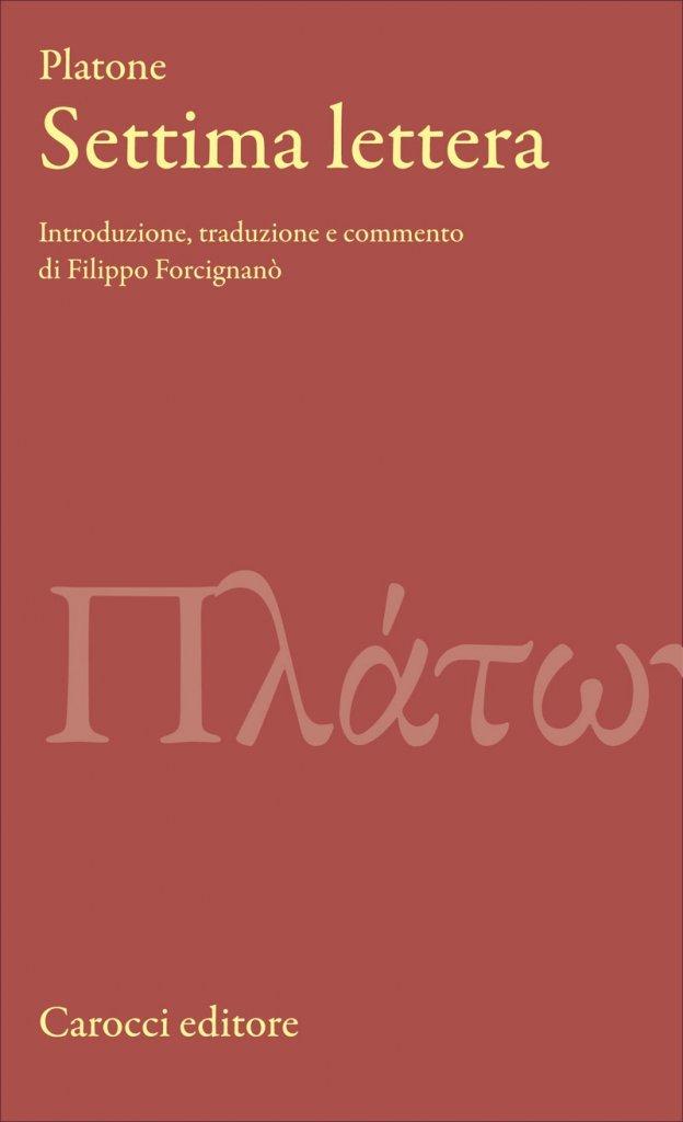"""""""Settima lettera"""" di Platone, a cura di Filippo Forcignanò"""