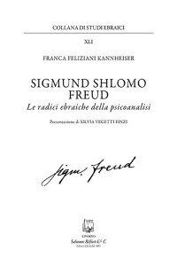 Sigmund Shlomo Freud. Le radici ebraiche della psicoanalisi, Franca Feliziani Kannheiser