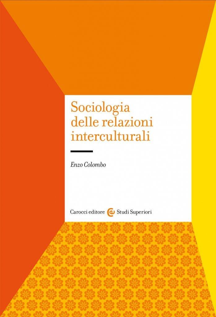 """""""Sociologia delle relazioni interculturali"""" di Enzo Colombo"""