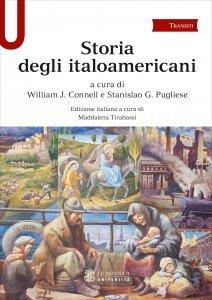 Storia degli italoamericani, William J. Connell, Stanislao G. Pugliese, Maddalena Tirabassi