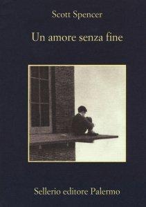 Un amore senza fine, Scott Spencer, riassunto, trama, recensione