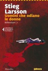 """""""Uomini che odiano le donne"""" di Stieg Larsson: riassunto trama e recensione"""