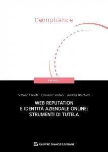 Web reputation e identità aziendale online: strumenti di tutela, Andrea Barchiesi, Stefano Previti, Flaviano Sanzari