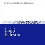 """""""Business e sentimenti. Dinamiche societarie e realtà familiari"""" di Luigi Balestra"""