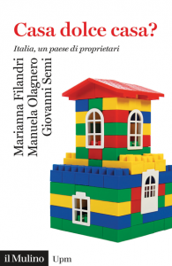 Casa dolce casa? Italia, un paese di proprietari, Marianna Filandri, Manuela Olagnero, Giovanni Semi