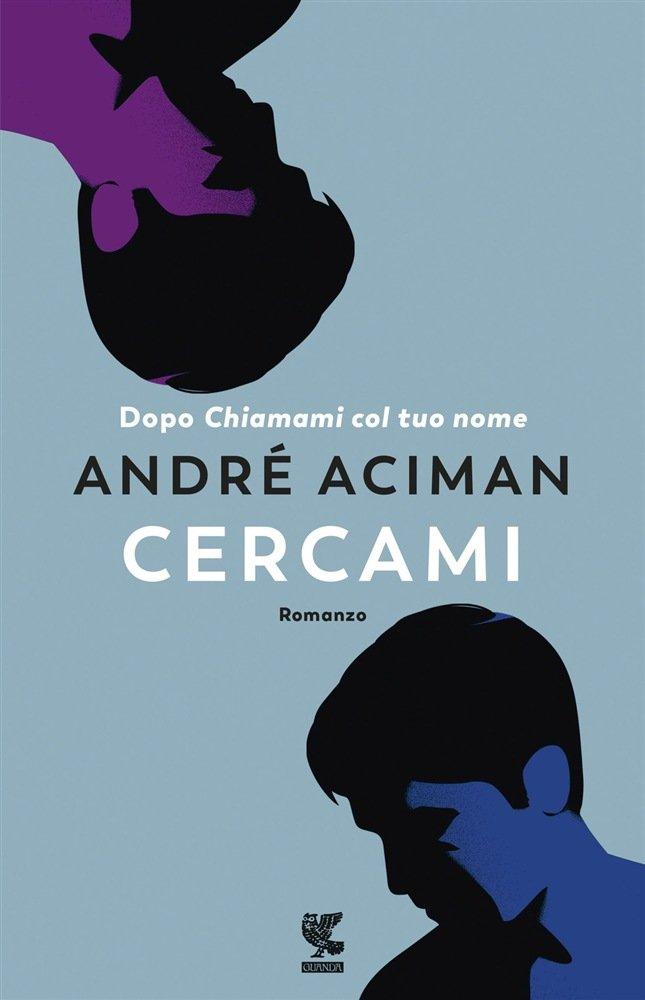 """""""Cercami"""" di André Aciman: riassunto trama e recensione"""