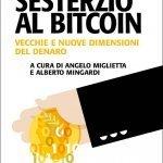 """""""Dal sesterzio al Bitcoin. Vecchie e nuove dimensioni del denaro"""" a cura di Alberto Mingardi e Angelo Miglietta"""