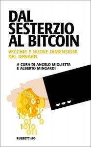 Dal sesterzio al Bitcoin. Vecchie e nuove dimensioni del denaro, Alberto Mingardi, Angelo Miglietta