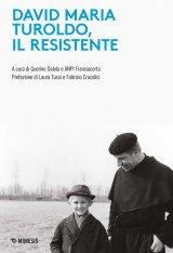 """""""David Maria Turoldo il Resistente"""" a cura di Guerino Dalola"""