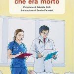"""""""Dottore le giuro che era morto"""" di Michelangelo Bartolo"""
