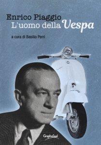 Enrico Piaggio. L'uomo della Vespa, Basilio Perri