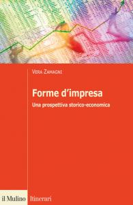 Forme d'impresa. Una prospettiva storico-economica, Vera Zamagni