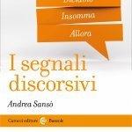 """""""I segnali discorsivi"""" di Andrea Sansò"""