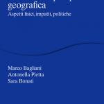 """""""Il cambiamento climatico in prospettiva geografica. Aspetti fisici, impatti, teorie"""" di Antonella Pietta, Marco Bagliani e Sara Bonati"""