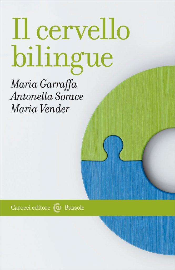"""""""Il cervello bilingue"""" di Maria Garraffa, Antonella Sorace e Maria Vender"""
