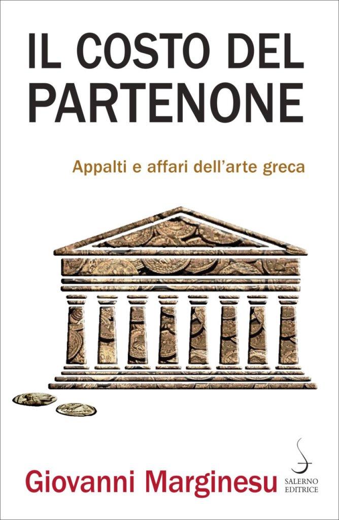 """""""Il costo del Partenone. Appalti e affari dell'arte greca"""" di Giovanni Marginesu"""