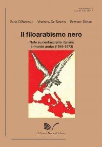 Il filoarabismo nero. Note su neofascismo italiano e mondo arabo (1945-1973), Beatrice Donati, Elisa D'Annibale, Veronica De Sanctis