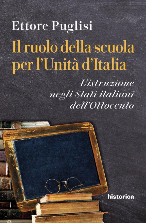 """""""Il ruolo della scuola per l'Unità d'Italia. L'istruzione negli Stati italiani dell'Ottocento"""" di Ettore Puglisi"""