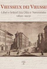 """""""Il Vieusseux dei Vieusseux. Libri e lettori tra Otto e Novecento (1820-1923)"""" a cura di Laura Desideri"""
