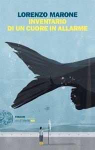 Inventario di un cuore in allarme, nuovo libro di Lorenzo Marone, riassunto, trama, recensione