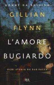 L'amore bugiardo, Gillian Flynn, riassunto, trama, recensione