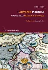 """""""L'Armenia perduta. Viaggio nella memoria di un popolo"""" di Aldo Ferrari"""