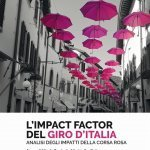 """""""L'impact factor del Giro d'Italia. Analisi degli impatti della corsa rosa"""" a cura di Nicola Ferrigni e Marica Spalletta"""