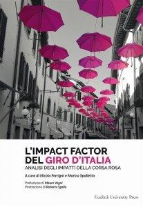 L'impact factor del Giro d'Italia. Analisi degli impatti della corsa rosa, Nicola Ferrigni, Marica Spalletta